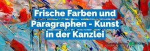 Frische Farben und Paragraphen - Kunst in der Kanzlei