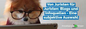 Von Juristen für Juristen: Blogs und Infoquellen - Eine subjektive Auswahl