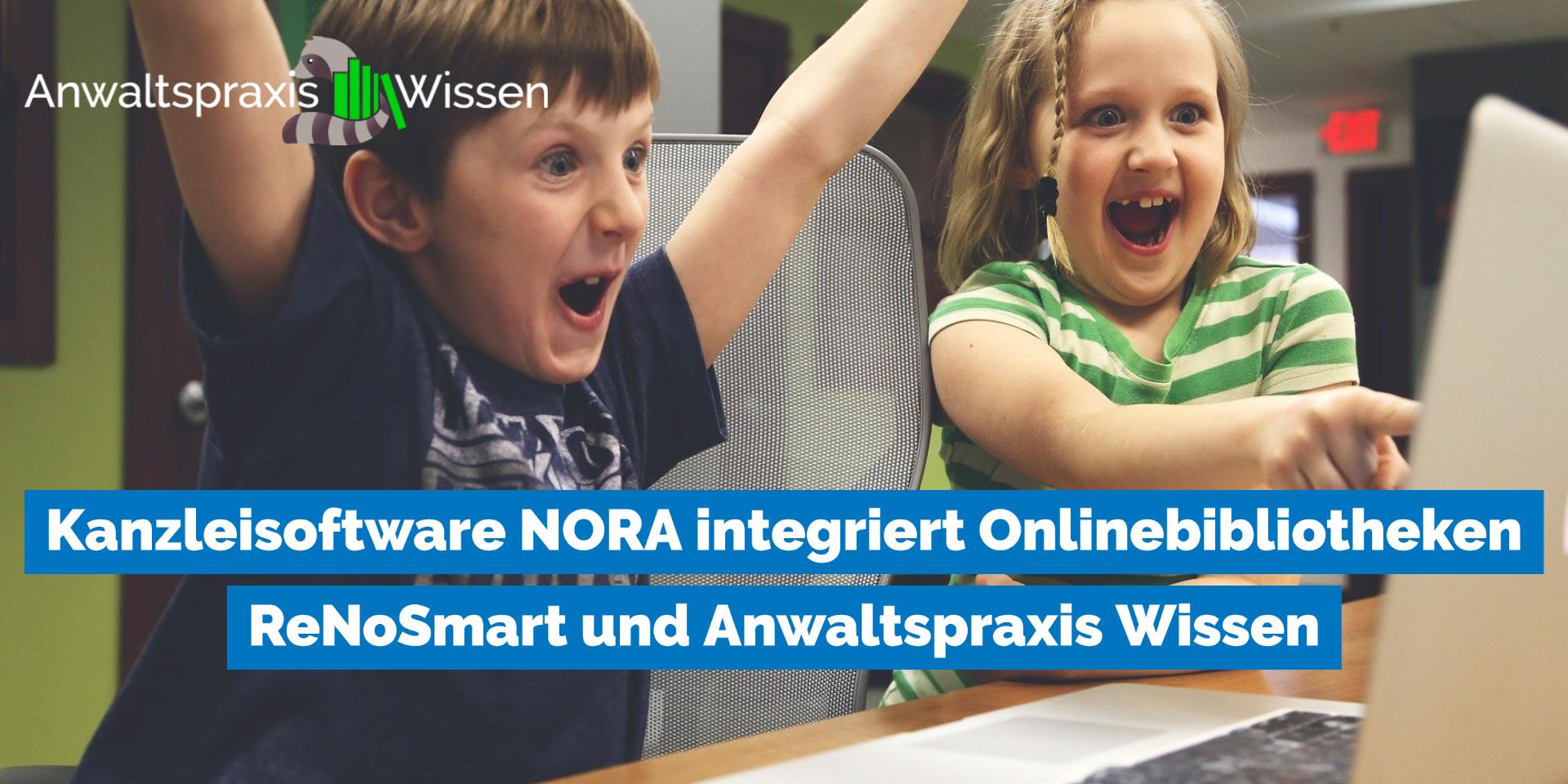 Kanzleisoftware NORA bietet Nutzern mit unseren Onlinebibliotheken Anwaltspraxis Wissen und ReNoSmart Wissensvorsprung